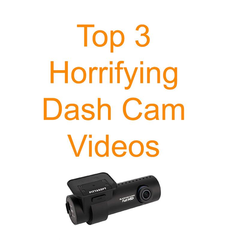 Top 3 horrifying dash cam videos
