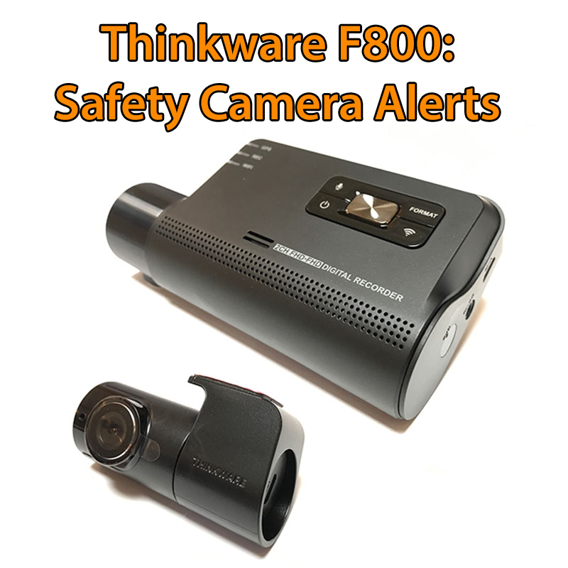 Thinkware F800 Safety Camera Alerts